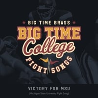 Big Time Brass | Victory for MSU (Michigan State University Fight