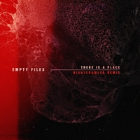 Empty Files | There Is a Place (Nightcrawler Remix)