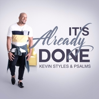 Kevin Styles and Psalms | It's Already Done (Live)