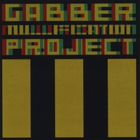 Gabber Nullification Project | III