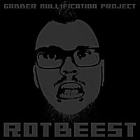 Gabber Nullification Project | Rotbeest