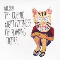 Gabe Evens | The Cosmic Righteousness of Roaring Tigers
