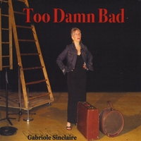 Gabriole Sinclaire | Too Damn Bad