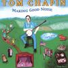Tom Chapin: Making Good Noise