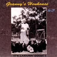 Granny and her Chicken Pen Pickers | Granny's Henhouse, the LP