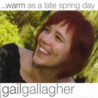 Gail Gallagher | ...Warm As a Late Spring Day