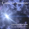 GALACTIC ANTHEMS: Lightyears From Home, A Galactic Anthems Sampler, Vol. 1