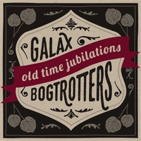 Galax Bogtrotters | Old-Time Jubilations