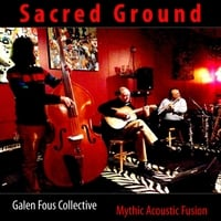 Galen Fous Collective: Sacred Ground