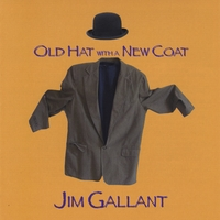 Jim Gallant | Old Hat with a New Coat