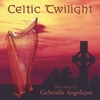 GABRIELLE ANGELIQUE: Celtic Twilight