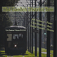 Garden District Trio | Live Sessions Volume 05-13-10