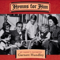 GARNETT HUNDLEY: Hymns for Him - My Daddy's Favorites