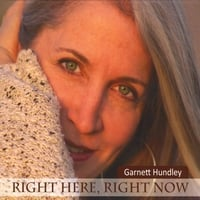 GARNETT HUNDLEY: Right Here, Right Now