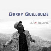 Garry Guillaume | Just Believe