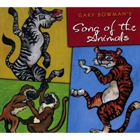 GARY BOWMAN: Gary Bowman's Song Of The Animals
