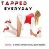 Tapped: Everyday