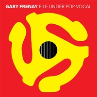 Gary Frenay | File Under Pop Vocal