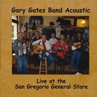 Gary Gates | Gary Gates Band Acoustic Live At The San Gregorio Store