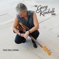 The Gary Kendall Band | Feels Real Strong