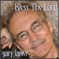 Gary Lanier | Bless the Lord