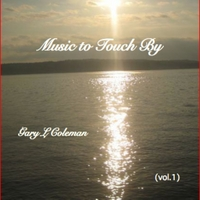 Gary L Coleman | Music to Touch By