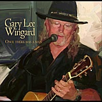 Gary Lee Wingard | Once There Was a Man