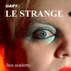 Gary Le Strange: Face Academy