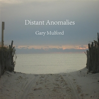 Gary Mulford | Distant Anomalies