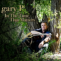 Gary P | In the Time That Matters