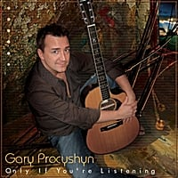Gary Procyshyn | Only If You're Listening