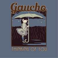 Gaucho | Thinking of You