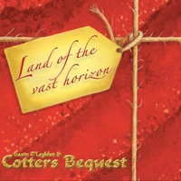 Gavin O'Loghlen & Cotters Bequest | Land of the Vast Horizon