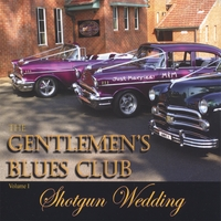 Gentlemen's Blues Club | GBC Volume 1 - SHOTGUN WEDDING