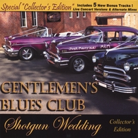 Gentlemen's Blues Club | Shotgun Wedding - COLLECTOR'S EDITION