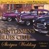 GENTLEMEN'S BLUES CLUB: Shotgun Wedding - COLLECTOR'S EDITION