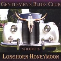 GENTLEMEN'S BLUES CLUB: Vol. 2 - Longhorn Honeymoon