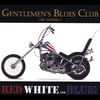 GENTLEMEN'S BLUES CLUB: GBC Volume 3 - Red White and Blue!