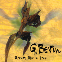 G. Bevin | Dream like a tree