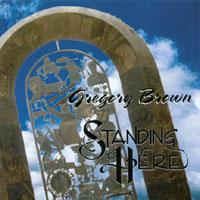 Greg Brown | Standing Here