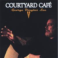 George Douglas Lee | Courtyard Cafe
