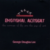 George Douglas Lee: Emotional Acrobat