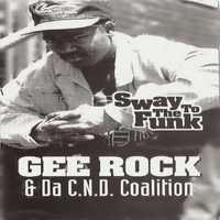 Gee Rock & Tha Cnd Coalition | Sway to the Funk