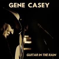 Gene Casey | Guitar in the Rain