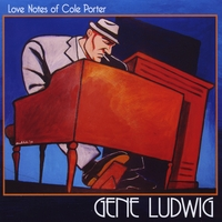 Gene Ludwig | Love Notes of Cole Porter