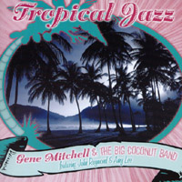 Gene Mitchell and The Big Coconut Band | Tropical Jazz