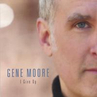 Gene Moore | I Give Up