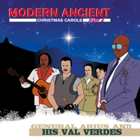 general arius and his val verdes modern ancient christmas carols pt 2