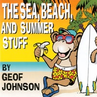 Geof Johnson | The Sea, Beach, and Summer Stuff