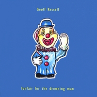 Geoff Kessell | Funfair For The Drowning Man
